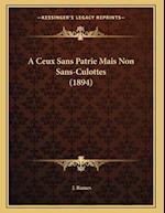 A Ceux Sans Patrie Mais Non Sans-Culottes (1894) af J. Rames