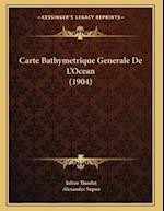 Carte Bathymetrique Generale de L'Ocean (1904) af Alexander Supan, Julien Thoulet