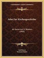 Atlas Zur Kirchengeschichte af Karl Heussi, Hermann Mulert