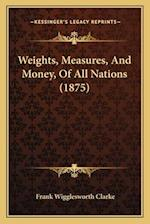 Weights, Measures, and Money, of All Nations (1875)