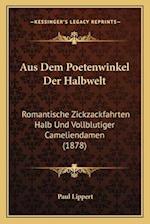 Aus Dem Poetenwinkel Der Halbwelt af Paul Lippert