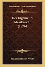 Der Ingenieur-Messknecht (1876) af Maximilian Robert Pressler