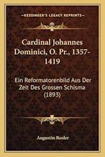 Cardinal Johannes Dominici, O. PR., 1357-1419 af Augustin Rosler