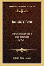 Bolivia y Peru af Gabriel Rene-Moreno