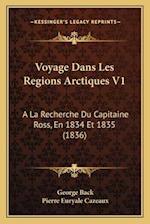 Voyage Dans Les Regions Arctiques V1 af George Back, Pierre Euryale Cazeaux