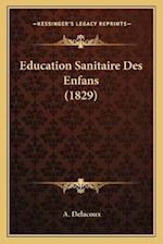 Education Sanitaire Des Enfans (1829) af A. Delacoux