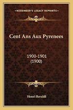 Cent ANS Aux Pyrenees af Henri Beraldi