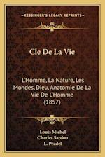 Cle de La Vie af Louis Michel, L. Pradel, Charles Sardou