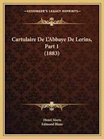 Cartulaire de L'Abbaye de Lerins, Part 1 (1883) af Edmond Blanc, Henri Moris