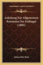 Anleitung Zur Allgemeinen Kenntniss Der Erdkugel (1803)