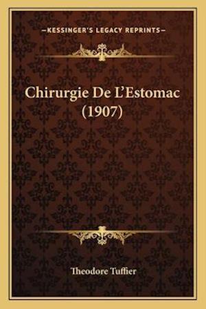 Bog, paperback Chirurgie de L'Estomac (1907) af Theodore Tuffier