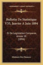 Bulletin de Statistique V35, Janvier a Juin 1894 af Ministere Des Finances