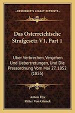 Das Osterreichische Strafgesetz V1, Part 1 af Anton Hye, Ritter Von Glunek