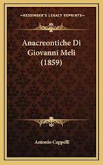 Anacreontiche Di Giovanni Meli (1859) af Antonio Cappelli