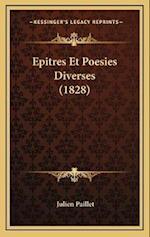 Epitres Et Poesies Diverses (1828) af Julien Paillet