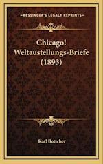 Chicago! Weltaustellungs-Briefe (1893) af Karl Bottcher
