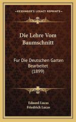 Die Lehre Vom Baumschnitt af Eduard Lucas, Friedrich Lucas