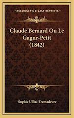 Claude Bernard Ou Le Gagne-Petit (1842) af Sophie Ulliac-Tremadeure