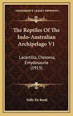 The Reptiles of the Indo-Australian Archipelago V1 af Nelly De Rooij