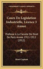 Cours de Legislation Industrielle, Licence 3 Annee af Henri Capitant
