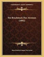 Ein Bruchstuck Des Alexinos (1892) af Hans Friedrich August Von Arnim