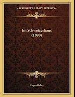 Im Schweizerhaus (1898) af Eugen Huber