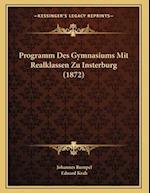 Programm Des Gymnasiums Mit Realklassen Zu Insterburg (1872) af Eduard Krah, Johannes Rumpel