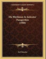 Die Rhythmen in Isokrates' Panegyrikos (1908) af Karl Munscher
