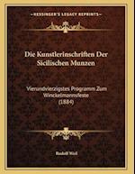 Die Kunstlerinschriften Der Sicilischen Munzen af Rudolf Weil
