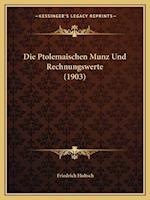 Die Ptolemaischen Munz Und Rechnungswerte (1903) af Friedrich Hultsch