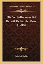Die Verbalformen Bei Benoit de Sainte More (1908) af Heinrich Richter