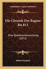 Die Chronik Des Regino Bis 813 af Hubert Ermisch