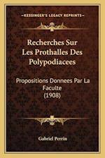 Recherches Sur Les Prothalles Des Polypodiacees af Gabriel Perrin