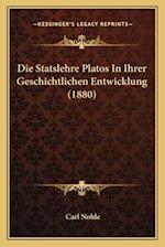 Die Statslehre Platos in Ihrer Geschichtlichen Entwicklung (1880) af Carl Nohle