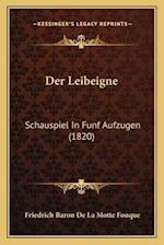 Der Leibeigne af Friedrich Baron De La Motte Fouque