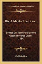 Die Altdeutschen Glaser af Carl Friedrich