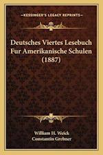 Deutsches Viertes Lesebuch Fur Amerikanische Schulen (1887)