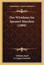 Des Wirtshaus Im Spessart Marchen (1899) af Wilhelm Hauff, G. Eugene Fasnacht