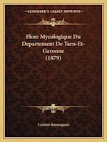 Flore Mycologique Du Departement de Tarn-Et-Garonne (1879) af Casimir Roumeguere