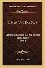 Epictet Und Die Stoa af Adolf Bonhoffer