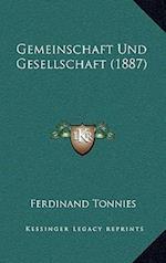 Gemeinschaft Und Gesellschaft (1887) af Ferdinand Tonnies