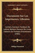 Documents Sur Les Imprimeurs, Libraires af Philippe Renouard