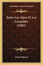 Entre Les Alpes Et Les Carpathes (1883) af Lucien Vigneron