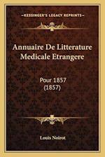 Annuaire de Litterature Medicale Etrangere af Louis Noirot
