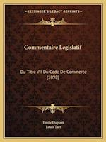 Commentaire Legislatif af Louis Tart, Emile DuPont