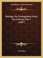 Beitrage Zur Geologischen Karte Der Schweiz, Part 1 (1907) af Louis Rollier
