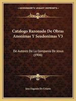 Catalogo Razonado de Obras Anonimas y Seudonimas V3 af Jose Eugenio De Uriarte