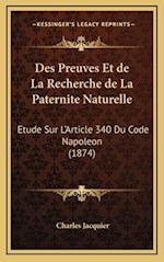 Des Preuves Et de La Recherche de La Paternite Naturelle af Charles Jacquier