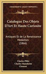 Catalogue Des Objets D'Art Et Haute Curiosite af Charles Mannheim, Clement, Charles Pillet