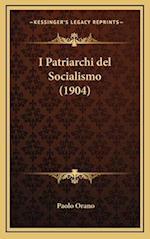 I Patriarchi del Socialismo (1904) af Paolo Orano